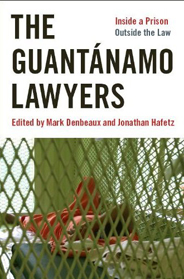 The Guantanamo Lawyers: Inside a Prison, Outside the Law
