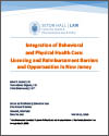Integration of Behavioral and Physical Health Care: Licensing and Reimbursement Barriers and Opportunities in New Jersey