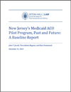 New Jersey's Medicaid ACO Pilot Program, Past and Future: A Baseline Report
