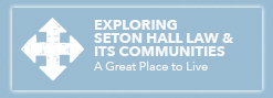 Exploring Seton Hall Law and its Communities: A Great Place to Live