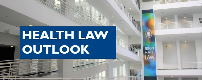Seton Hall Law's Student-Run Publication, Health Law Outlook, is Back!