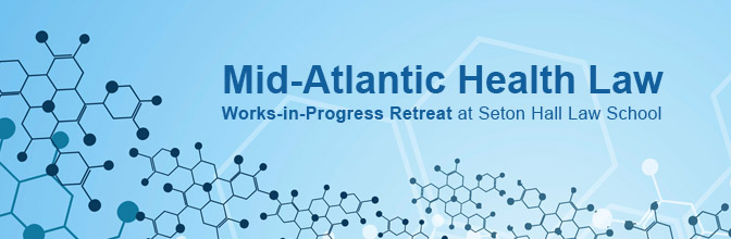Announcing the Mid-Atlantic Health Law Works-in-Progress Retreat