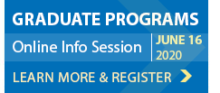Graduate Programs Online Information Session. Learn more and register.