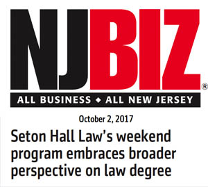NJBIZ: Seton Hall Law's weekend program embraces broader perspective on law degree.