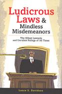 Ludicrous Laws & Mindless Misdemeanors