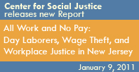 CSJ releases new report, All Work and No Pay: Day Laborers, Wage Theft, and Workplace Justice in New Jersey